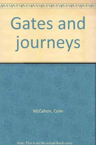 COLIN McCAHON GATES AND JOURNEYS, An Auckland City Gallery Art Gallery Centenary Exhibition: ...