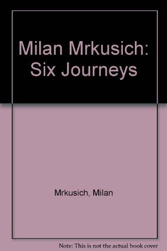 Milan Mrkusich: Six Journeys: Mrkusich, Milan