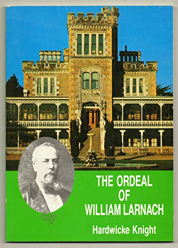 The Ordeal of William Larnach (0864660006) by Hardwicke Knight