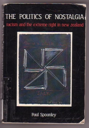 9780864690630: Politics of Nostalgia: Racism and the Extreme Right in New Zealand