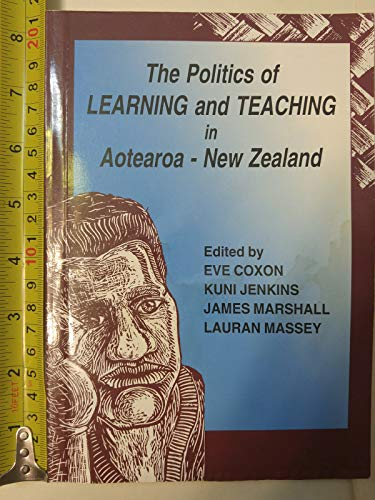 9780864692009: The politics of learning and teaching in Aotearoa - New Zealand