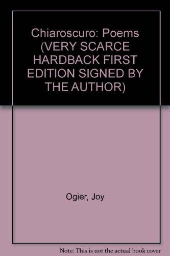 Chiaroscuro: Poems (VERY SCARCE HARDBACK FIRST EDITION: Ogier, Joy
