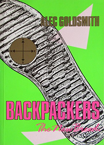 Backpackers: The New Breed: Goldsmith, Alec