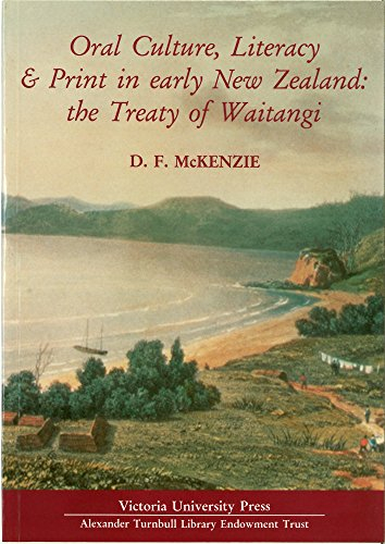 Oral culture, literacy & print in early New Zealand: The treaty of Waitingi: McKenzie, D. F