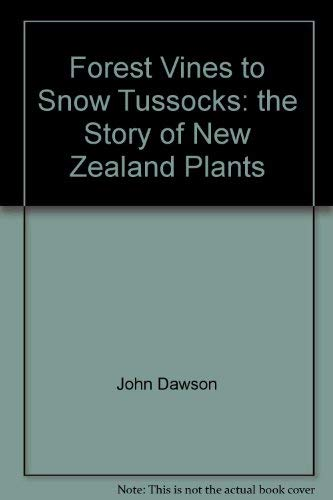 9780864730473: Forest vines to snow tussocks: The story of New Zealand plants