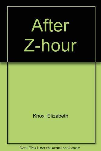 After Z-Hour: Knox, Elizabeth