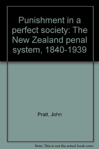 9780864732392: Punishment in a perfect society: The New Zealand penal system, 1840-1939