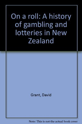 9780864732668: On a roll: A history of gambling and lotteries in New Zealand