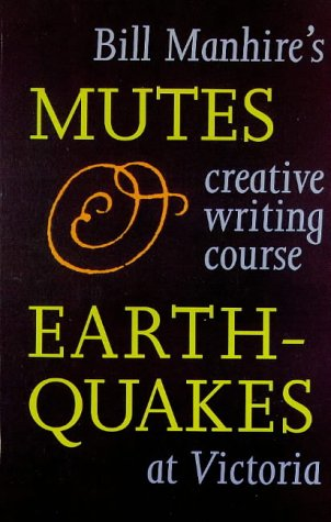Mutes & earthquakes: Bill Manhire's creative writing course at Victoria