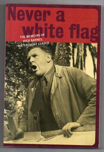 Never A White Flag: Jock Barnes