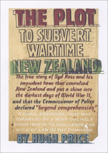 9780864735386: The Plot to Subvert Wartime New Zealand