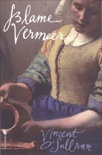 Blame Vermeer (0864735510) by O'Sullivan, Vincent