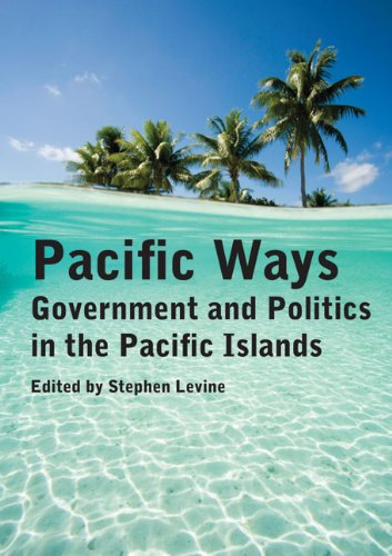 9780864736178: Pacific Ways: Government and Politics in the Pacific Islands
