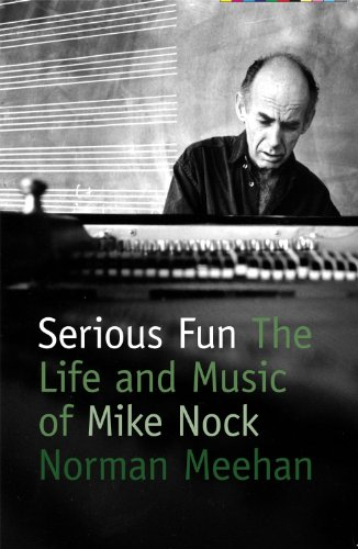 9780864736369: Serious Fun: The Life and Music of Mike Nock