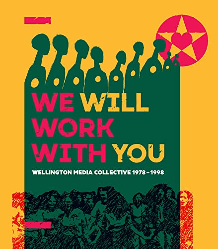 9780864738837: We Will Work with You: Wellington Media Collective 1978-1998