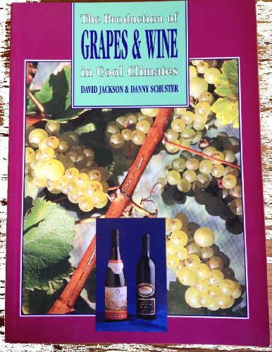 9780864760647: The Production of Grapes and Wine in Cool Climates