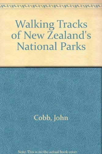 Walking Tracks of New Zealand's National Parks (0864811608) by Cobb, John