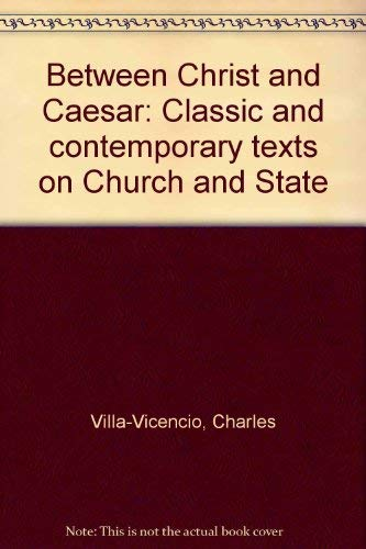 9780864860705: Between Christ and Caesar: Classic and contemporary texts on Church and State