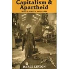 Capitalism and Apartheid: South Africa, 1910-1986: Lipton, Merle