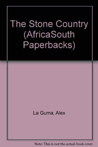 The Stone Country (AfricaSouth Paperbacks) (0864861753) by Alex La Guma