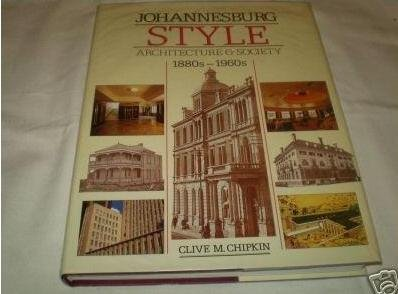9780864862211: Johannesburg Style: Architecture and Society 1880s-1960s