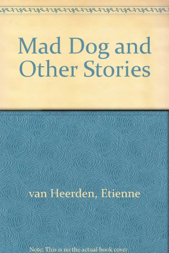 Mad Dog and Other Stories (Africasouth new writing): van Heerden, Etienne
