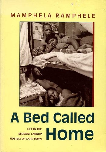 9780864862273: A Bed Called Home: Life in the Migrant Labour Hostels of Cape Town