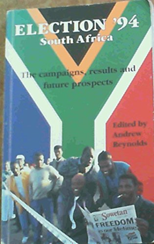 9780864862761: Election '94 South Africa: The Campaigns, Results and Future Prospects