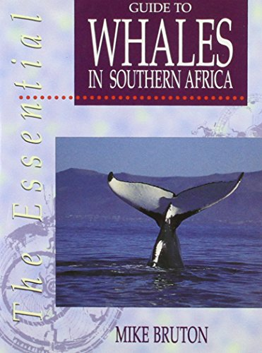 9780864863485: The Essential Guide to Whales in Southern Africa (Essays & Interviews)