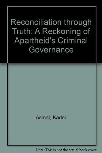 9780864863546: Reconciliation through Truth: A Reckoning of Apartheid's Criminal Governance