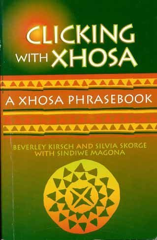 9780864863775: Clicking with Xhosa: A Xhosa Phrasebook (English and Xhosa Edition)