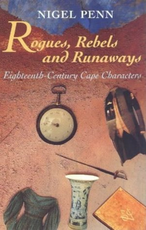 9780864863867: Rogues, Rebels and Runaways: Eighteenth-century Cape Characters