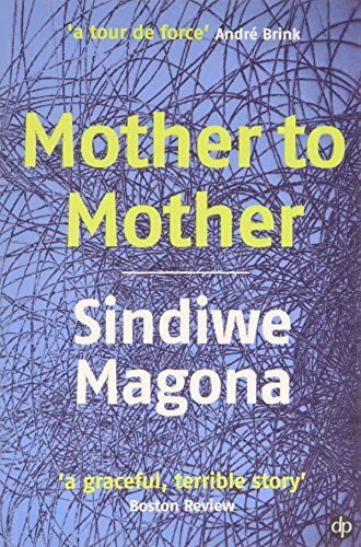 9780864864338: Mother to Mother. Sindiwe Magona