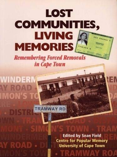 9780864864994: Lost Communities, Living Memories: Remembering Forced Removals in Cape Town