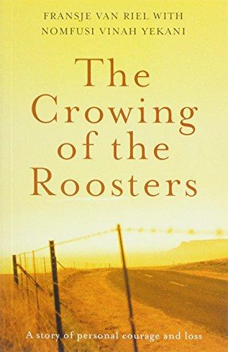 THE CROWING OF THE ROOSTERS: FRANSJE VAN RIEL