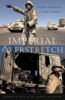 9780864866592: Imperial Overstretch: George W. Bush and the Hubris of Empire