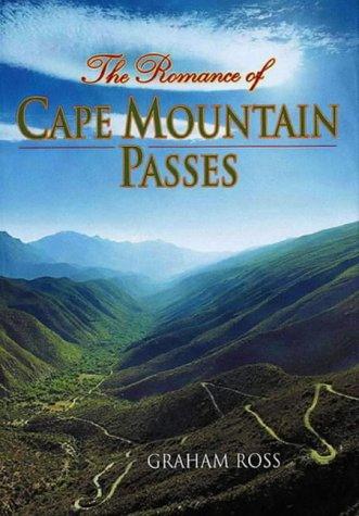 Romance of Cape Mountain Passes - Ross, Graham