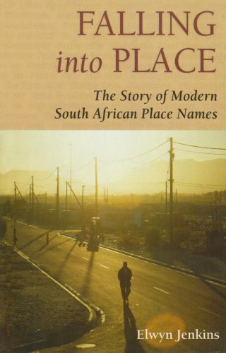 9780864866899: Falling into Place: The Story of Modern South African Place Names