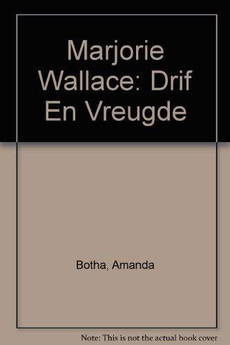 9780864866998: Marjorie Wallace: Drif En Vreugde