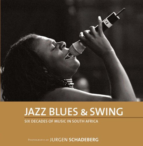 9780864867056: Jazz Blues and Swing Six Decades of Music in South Africa