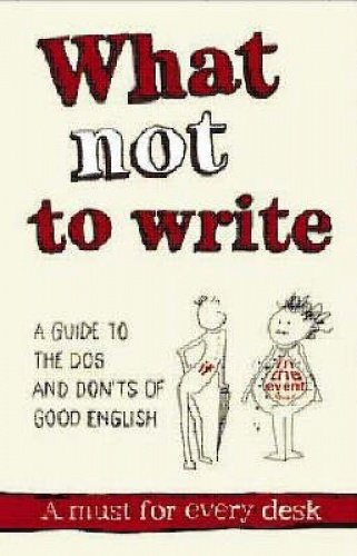 9780864867094: What Not to Write: A Guide to the DOS and Donats of Good English