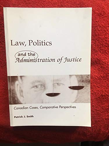 9780864911797: Law,politics and the Administration of Justice Canadian Cases,comparative Perspectives