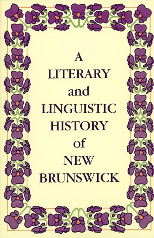 9780864920393: A Literary and Linguistic History of New Brunswick