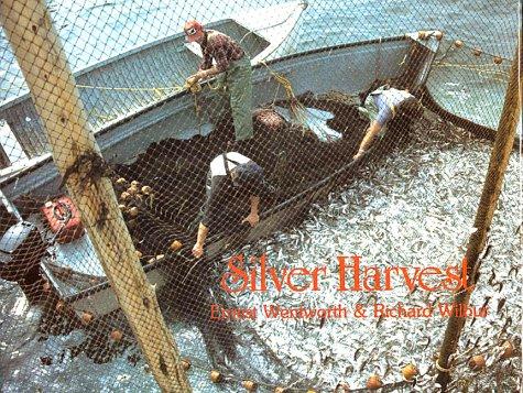 Silver Harvest: The Fundy Weirmen's Story: Wilbur, Richard; Wentworth,