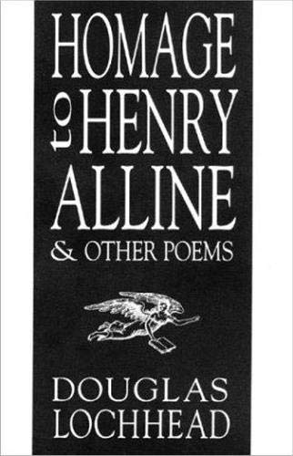 HOMAGE to HENRY ALLINE & OTHER POEMS: LOCHHEAD,DOUGLAS