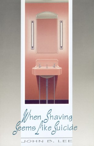 9780864921383: When Shaving Seems Like Suicide (Goose Lane Editions Poetry Books)