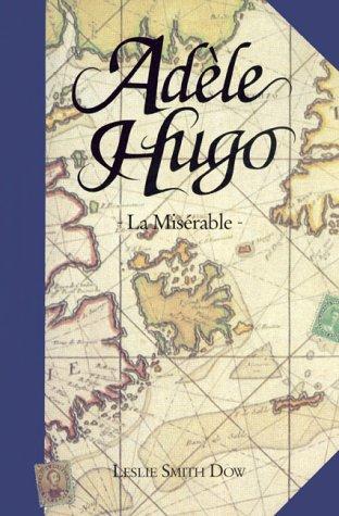 9780864921680: Adele Hugo: LA Miserable