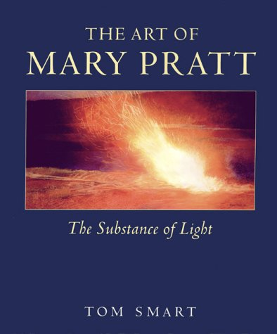 The Art of Mary Pratt: The Substance of Light