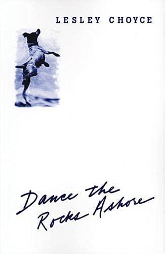 Dance the Rocks Ashore: Lesley Choyce
