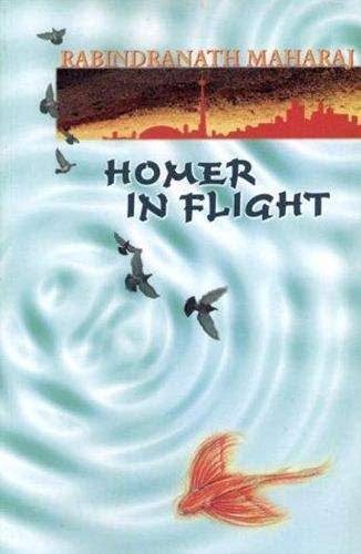 Homer in Flight (SIGNED COPY): Maharaj, Rabindranath